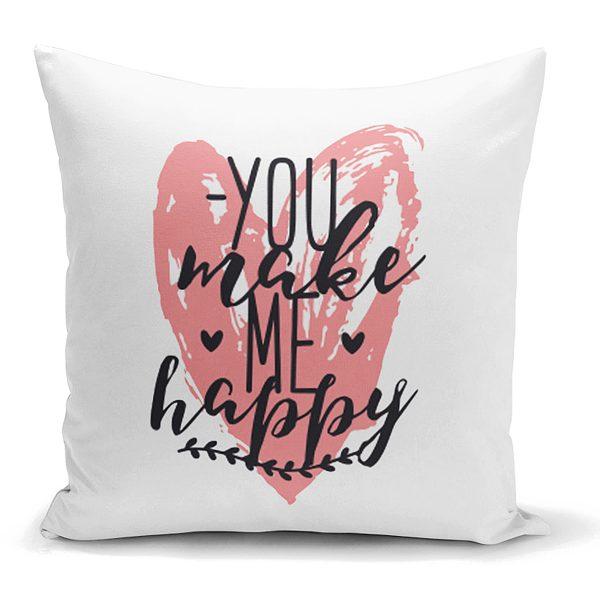 You Make Me Happy Kalp Yazılı Dijital Baskılı Dekoratif Yastık Kılıfı Realhomes