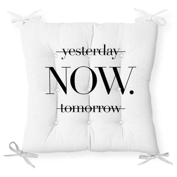 Yesterday Tomorrow NOW Yazılı Dijital >Baskılı Pofidik Sandalye Minderi Realhomes