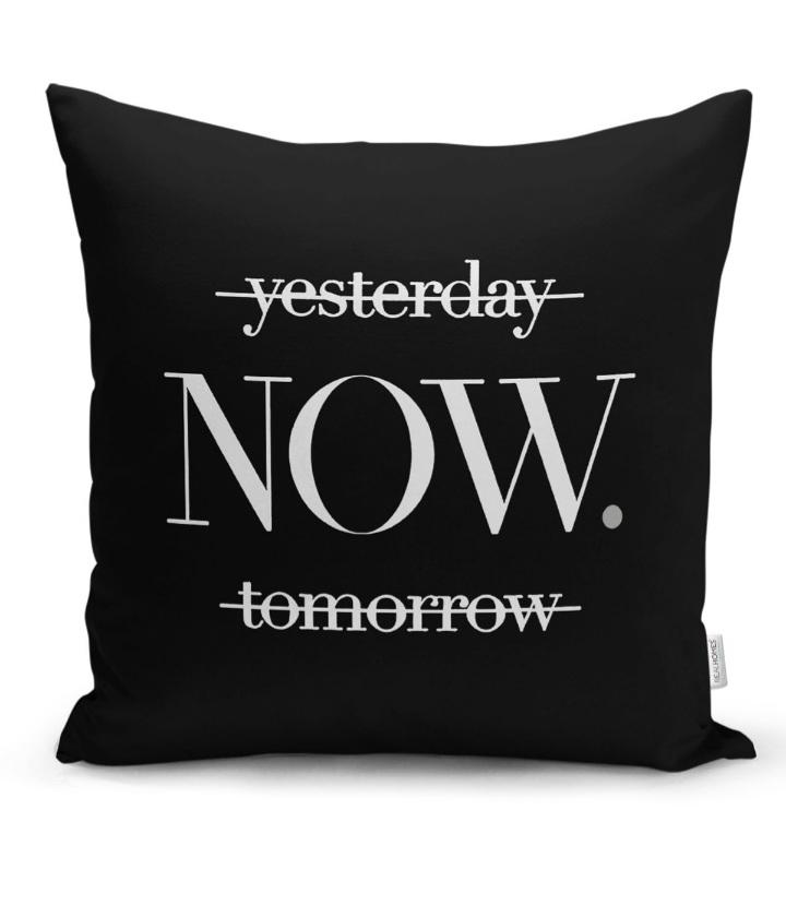 Siyah Zeminde Yesterday Now Tomorrow Yazılı Kırlent Kılıfı Realhomes